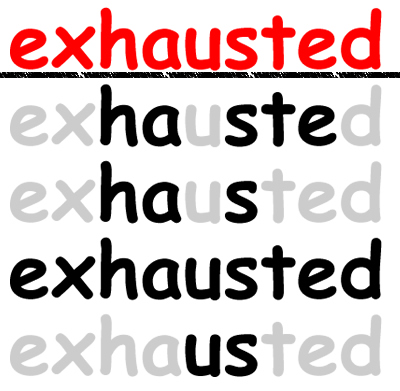 Exhausted - Visual concrete Poem by Jennifer Phillips